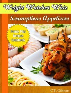 FREE e-Cookbook: Weight Watcher Whiz Scrumptious Appetizers Points Plus Recipes