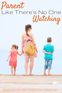 "How do you talk to your kids when you think people are watching? Read ""Parent Like There's No One Watching"" by @649point133 on @Bonbon Break"