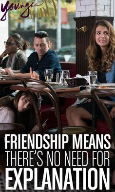 """""""Friendship means there's no need for explanation."""" from TV Land's new scripted series Younger - Premieres March 31st 10/9c"""