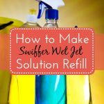 How To Make Swiffer Wet Jet Solution (Refill) - Raining Hot Coupons