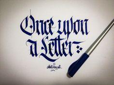 """Once upon a letter"" © 2014 alberto manzella. Tutti i diritti riservati #calligrafia #calligraphy #albertomanzella #albertomanzellacalligrafia #albertomanzellacalligraphy #fraktur #gotico #gothic #textur"