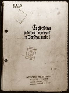 The Stroop Report was an album prepared by SS Major General Jürgen Stroop, commander of the German forces which liquidated the Warsaw ghetto, to document the suppression of the ghetto uprising in the spring of 1943.