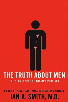 The Truth About Men: The Secret Side of the Opposite Sex