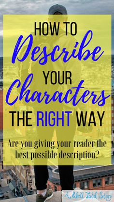 When it comes to character description, it's important to use your word count wisely. Here you'll learn more about what I do (and DON'T) describe.