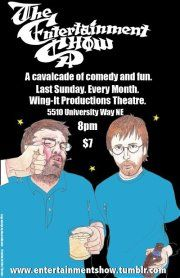 The Entertainment Show    March 18th at 8pm, Wing-It Theatre @ 5510 University Way NE    Tickets are $7    #comedy #shows #seattle