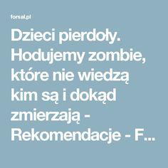 Dzieci pierdoły. Hodujemy zombie, które nie wiedzą kim są i dokąd zmierzają - Rekomendacje - Forsal.pl – Biznes, Gospodarka, Świat