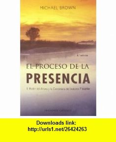 Proceso de la presencia, El (Spanish Edition) (9788497774697) Michael Brown , ISBN-10: 8497774698  , ISBN-13: 978-8497774697 ,  , tutorials , pdf , ebook , torrent , downloads , rapidshare , filesonic , hotfile , megaupload , fileserve