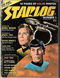 Starlog magazine #1 I had this magazine when it came out. I read it over and over and it got well used up. Until then I was kind of without connections to fandom.