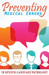Preventing Medical Errors in Speech-Language Pathology is a 2-hour ASHA-approved online continuing education (CE/CEU) course for Florida SLPs.