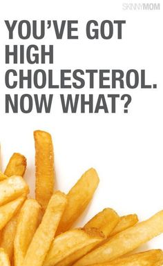 Click here to find ways to lower your cholesterol.