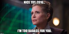 Update: The irony is grievous and horrifying. I saved this pin on 12-27-16 just after noon, and the VERY NEXT THING I saw when I returned to Facebook a few seconds later was the news of her death. http://www.hollywoodreporter.com/news/carrie-fisher-dead-star-wars-actress-was-60-959097?facebook_20161227 [My original caption] General Organa. Glad Carrie Fisher is still with us. I don't think I've ever seen a Bad Year treated like an entity that people can't wait to see DIE!