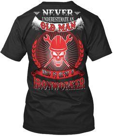 Never Underestimate Ironworker Black T-Shirt Back