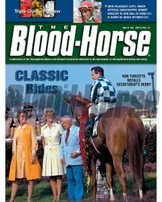 April 28, 2012 Issue 17 Cover of The Blood-Horse with Secretariat after the Kentucky Derby.  © The Blood-Horse