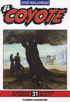 """El último de los Gándara ; El rancho de la """"T"""". Ed. Planeta DeAgostini, 2003 (Col. El Coyote ; 31)"""