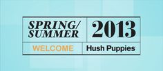Welcome Spring Summer 2013_ Hush Pupppies