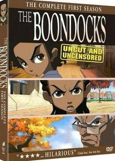 The Boondocks The Complete First Season Uncut Widescreen DVD Boxset  For those who are new to The Boondocks, it was first a popular comic strip written by Aaron McGruder. The comic strip was later developed into an animated TV Show who's first season is completely contained in this box set.