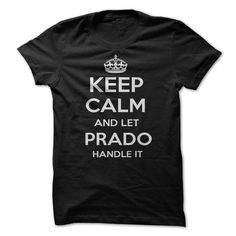 Keep Calm and let PRADO Handle it Personalized T-Shirt  - #gift for him #bridal gift. PURCHASE NOW => https://www.sunfrog.com/Funny/Keep-Calm-and-let-PRADO-Handle-it-Personalized-T-Shirt-LN.html?68278