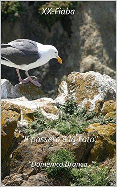 Amazon.com: XX-Fiaba: Il passero e la fata (Serie di fiabe Vol. 20) (Italian Edition) eBook: Domenico Branca in arte path: Kindle Store