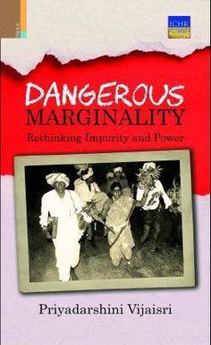 Dangerous Marginality by Priyadarshini Vijaisri, 9789384082222.