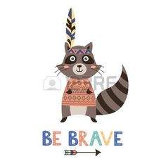 indian brave: Be brave vector card with a cute raccoon. Great choice for greeting cards, posters or prints Illustration