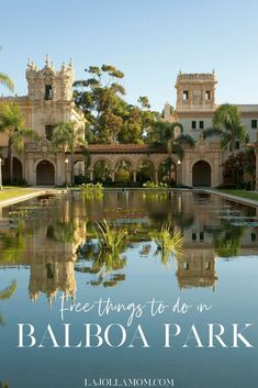 Learn the best free things to do in Balboa Park San Diego. - Travel San Diego - Ideas of Travel San Diego California Places To Visit, California Vacation, California California, California Mountains, California Closets, California Camping, Disneyland California, California Quotes, California Burrito