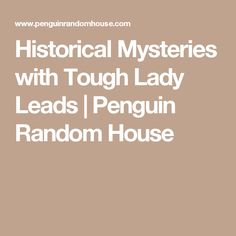 Historical Mysteries with Tough Lady Leads | Penguin Random House
