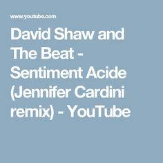 David Shaw and The Beat - Sentiment Acide (Jennifer Cardini remix) - YouTube