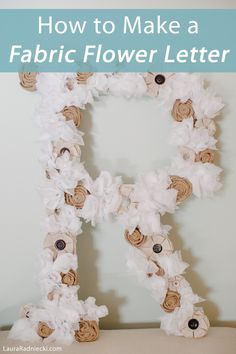 A beautiful, classic and diverse way to decorate a home or bedroom in a personalized way. Fabric flowers are fun and easy, and can be customized depending on the type of flower and style of fabric used. Make fabric flowers out of burlap, linen, muslin, tulle and buttons. And by gluing them to a big, cardboard letter of your choice, you can create an instant statement piece to personalize any space!