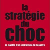 [ Livre ] La Stratégie du choc – Montée d'un capitalisme du désastre