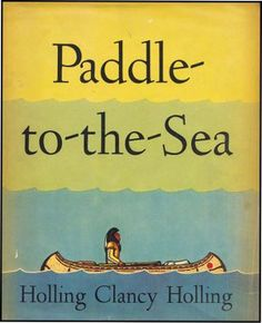 Paddle to the Sea by Holling Clancy Holling, Caldecott Honor winning book