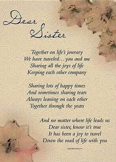 Dear Sister sister sister quotes sister quotes and sayings sister quote images Sister Love Quotes, Sister Birthday Quotes, Love My Sister, Sister Sayings, Sister Messages, Happy Birthday Big Sister, Poems For Sisters, Quotes About Sisters Love, My Sisters Keeper Quotes