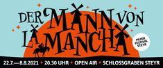 """Von 22. Juli bis 08. August 2021 geht das Musikfestival Steyr unter der Intendanz von Karl-Michael Ebner in seine 27. Spielsaison. Mit """"Der Mann von La Mancha"""" steht heuer ein sagenumwobener Musical-Klassiker am Spielplan. Steyr, Open Air, Miguel De Cervantes, Culture, Kunst"""
