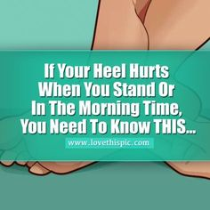 If Your Heel Hurts When You Stand Or In The Morning Time, You Need To Know THIS...