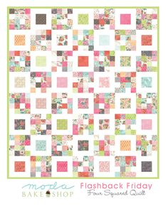 Moda Bake Shop - Flashback Friday Four Squared Quilt with Fresh Cut by Basic Grey