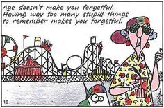 What makes you forgetful - Maxine rocks on!