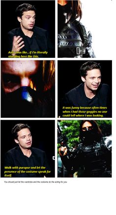 Sebastian Stan, lol. I felt like my Winter Soldier costume does do the acting for me. If I have the mask on I smile and forget people can't see the lower 2/3 of my face so I just look cheerfully menacing, haha.
