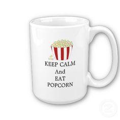 Keep calm & eat popcorn, yum!