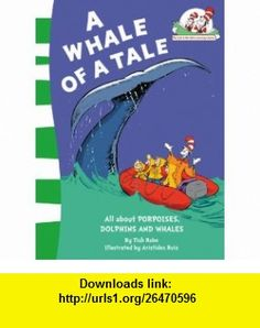 A Whale of a Tale!. by Bonnie Worth (Cat in the Hats Learning Libra) (9780007284863) Bonnie Worth , ISBN-10: 0007284861  , ISBN-13: 978-0007284863 ,  , tutorials , pdf , ebook , torrent , downloads , rapidshare , filesonic , hotfile , megaupload , fileserve