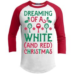 T-Shirts - Dreaming Of A White And Red Christmas 3/4 Sleeve