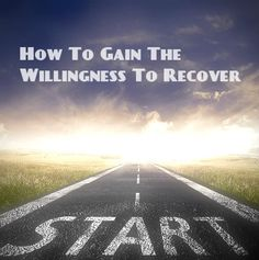 How Willing Are You To Recover From Addiction | Freedom From Addiction