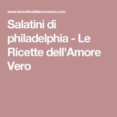 Salatini di philadelphia - Le Ricette dell'Amore Vero
