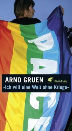 Amazing Ich will eine Welt ohne Kriege von Arno Gruen http amazon