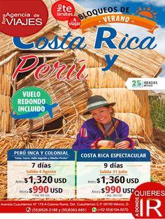 COSTA RICA Y PERU¡¡ ¡¡CON DESCUENTO¡¡  Llamanos: 8526-2188 ó 6363-6851 ó Escribenos: roma@romaagenciadeviajes.com Visitanos en: Av. Cuauhtemoc179 A Colonia Roma, Mex D.F O Checa nuestra pagina web: www.romaagenciadeviajes.com
