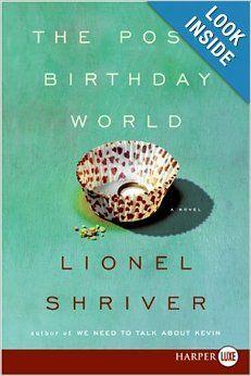 The Post-Birthday World LP: Lionel Shriver: Amazon.com: Books