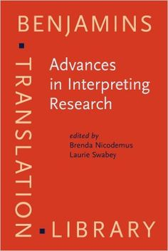 Advances in interpreting research : inquiry in action / edited by Brenda Nicodemus, Laurie Swabey