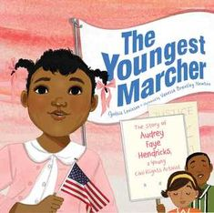 The Youngest Marcher: The Story of Audrey Faye Hendricks, a Young Civil Rights Activist (Hardcover) Black History Books, Black History Month, Women's History, Modern History, British History, Ancient History, African American History Month, Native American, Civil Rights Activists