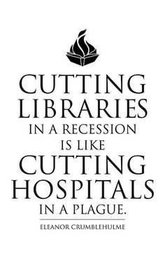 cutting libraries/librarians is not the answer