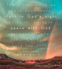 Romans 5:1 - Therefore, having been justified by faith, we have peace with God through our Lord Jesus Christ, Justified By Faith, Habakkuk 2, He Is Lord, Romans 15 13, Righteousness Of God, Holy Spirit, Psalms, Jesus Christ