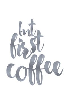 But First, Coffee. Download for free from CatharticMalarkey.com