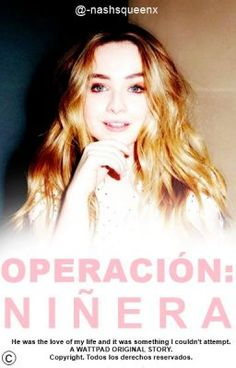 Operación: Niñera Season 1♡ 09/07/15' #28 en Fanfic. #07 en búsquedas… #fanfic # Fanfic # amreading # books # wattpad
